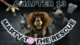 MARTY TO THE RESCUE CHAPTER  13|| Game Madagascar||Karachi Gamester||